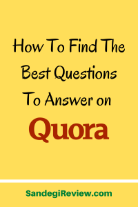 How To Find The Best Questions To Answer on Quora